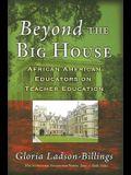 Beyond the Big House: African American Educators on Teacher Education