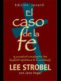 Case for Faith - Student Edition (El Caso De La Fe) (Spanish Edition)
