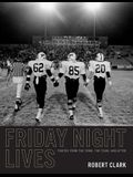 Friday Night Lives: Photos from the Town, the Team, and After