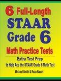 6 Full-Length STAAR Grade 6 Math Practice Tests: Extra Test Prep to Help Ace the STAAR Grade 6 Math Test