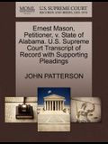 Ernest Mason, Petitioner, V. State of Alabama. U.S. Supreme Court Transcript of Record with Supporting Pleadings