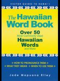 The Hawaiian Word Book: Over 50 Most Commonly Used Hawaiian Words and More