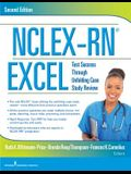 Nclex-Rn(r) Excel: Test Success Through Unfolding Case Study Review