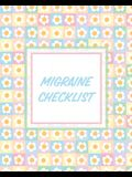 Migraine Checklist: Headache Log Book - Chronic Pain - Record Triggers - Symptom Management