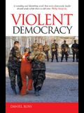 Violent Democracy