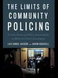 The Limits of Community Policing: Civilian Power and Police Accountability in Black and Brown Los Angeles