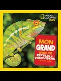 National Geographic Kids: Mon Grand Livre de Reptiles Et d'Amphibiens
