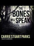 The Bones Will Speak Lib/E
