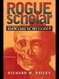 Rogue Scholar: The Sinister Life and Celebrated Death of Edward H. Rulloff