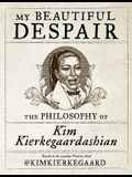 My Beautiful Despair: The Philosophy of Kim Kierkegaardashian