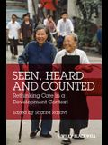 Seen, Heard and Counted: Rethinking Care in a Development Context