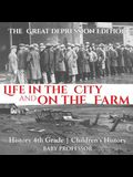 Life in the City and on the Farm - The Great Depression Edition - History 4th Grade - Children's History