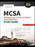 MCSA Windows Server 2012 R2 Installation and Configuration Study Guide: Exam 70-410