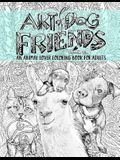 Art of Dog: Friends: An Animal Lover Coloring Book for Adults