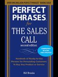 Perfect Phrases for the Sales Call: Hundreds of Ready-To-Use Phrases for Persuading Customers to Buy Any Product or Service