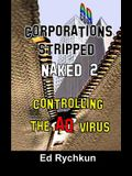 Corporations Stripped Naked 2: Controlling The AQ Virus