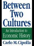 Between Two Cultures: An Introduction to Economic History