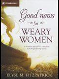 Good News for Weary Women DVD Curriculum