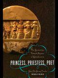 Princess, Priestess, Poet: The Sumerian Temple Hymns of Enheduanna