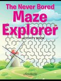 The Never Bored Maze Explorer Activity Book