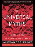 The Universal Myths: Heroes, Gods, Tricksters, and Others