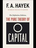 The Pure Theory of Capital, the Definitive Edition