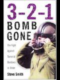 3-2-1 Bomb Gone: Fighting Terrorist Bombers in Northern Ireland