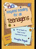 Required Reading for All Teenagers: (or at Least for One Who Is Very Important to Me!)