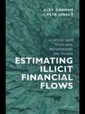 Estimating Illicit Financial Flows: A Critical Guide to the Data, Methodologies, and Findings