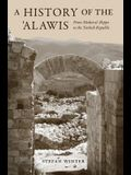 A History of the 'alawis: From Medieval Aleppo to the Turkish Republic