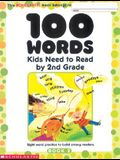 100 Words Kids Need to Read by 2nd Grade: Sight Word Practice to Build Strong Readers