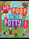We Poop on the Potty! (Mom's Choice Awards Gold Award Recipient - Book & Downloadable App!)
