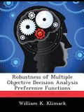 Robustness of Multiple Objective Decision Analysis Preference Functions