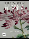 The Kew Book of Embroidered Flowers: 11 Inspiring Projects with Reusable Iron-On Transfers