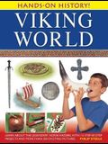 Hands-On History! Viking World: Learn about the Legendary Norse Raiders, with 15 Step-By-Step Projects and More Than 350 Exciting Pictures