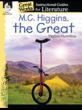 M.C. Higgins, the Great: An Instructional Guide for Literature: An Instructional Guide for Literature