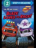 Blaze Loves to Race! (Blaze and the Monster Machines) (Step into Reading)