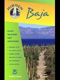 Hidden Baja: Including Tijuana, Ensenada, Mulege, La Paz, and Los Cabos