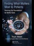 Finding What Matters Most to Patients: Forming the Foundation for Better Care