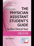 The Physician Assistant Student's Guide to the Clinical Year: Ob-GYN: With Free Online Access!
