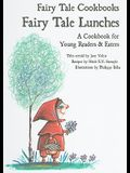 Fairy Tale Lunches: A Cookbook for Young Readers and Eaters