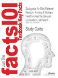 Studyguide for Olds Maternal-Newborn Nursing & Womens Health Across the Lifespan by Davidson, Michele R, ISBN 9780132109079
