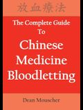 The Complete Guide To Chinese Medicine Bloodletting