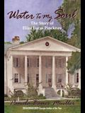 Water To My Soul: The Story of Eliza Lucas Pinckney