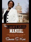 The Internship Manual: A Step-by-Step Guide to Getting the Internship of Your Dreams