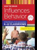 How the Brain Influences Behavior: Strategies for Managing Ka-12 Classrooms