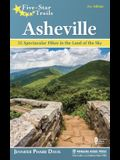 Five-Star Trails: Asheville: 35 Spectacular Hikes in the Land of the Sky