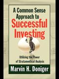 A Common Sense Approach to Successful Investing