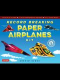 Record Breaking Paper Airplanes Kit: Make Paper Planes Based on the Fastest, Longest-Flying Planes in the World!: Kit with Book, 16 Designs & 48 Fold-