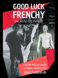 Good Luck Frenchy: L'histoire vraie qui a choqué le Canada et inspiré le film Suspect Numéro Un